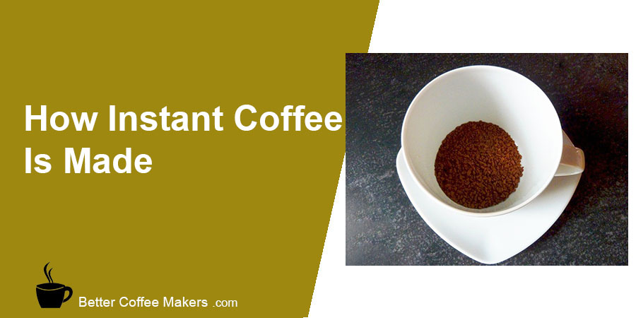 How Instant Coffee is Made